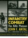 Infantry combat : the rifle platoon : an interactive exercise in small-unit tactics and leadership