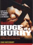 Men's Health Huge in a Hurry: Get Bigger, Stronger, and Leaner in Record Time with the New Science