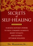 Secrets of Self-Healing: Harness Nature's Power to Heal Common Ailments, Boost Vitality