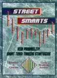 Linda Raschke - Street Smarts. High Probability Short Term Trading Strategies
