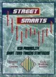 Linda Raschke - Street Smarts. High Probability Short Term Trading Strategies
