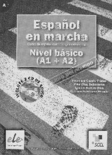 Espanol en Marcha. Nivel Basico A1+A2