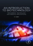 An introduction to biotechnology : the science, technology and medical applications