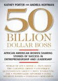 50 Billion Dollar Boss: African American Women Sharing Stories of Success in Entrepreneurship and Leadership