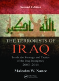 The Terrorists of Iraq : Inside the Strategy and Tactics of the Iraq Insurgency 2003-2014, 2nd