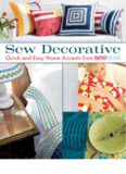 Sew Decorative : Quick and Easy Home Accents from Sew News