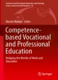 Competence-based Vocational and Professional Education: Bridging the Worlds of Work and Education