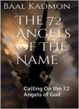The 72 angels of the name : calling on the 72 angels of God