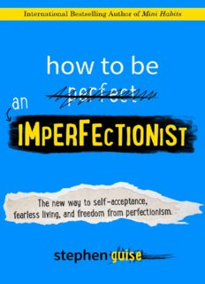 How to be an imperfectionist : the new way to self-acceptance, fearless living, and freedom from perfectionism