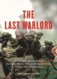 The Last Warlord: The Life and Legend of Dostum, the Afghan Warrior Who Led US Special Forces