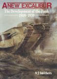 A new Excalibur : the development of the tank, 1909-1939