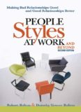 People styles at work-- and beyond: making bad relationships good and good relationships better