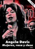 """Angela Davis: """"Mujeres, raza y clase"""""""