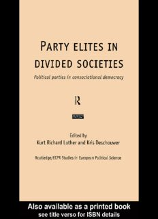 Party Elites In Divided Societies: Political Parties in Consociational Democracy (Routledge Ecpr Studies in European Political Science, 7)