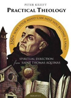 Practical theology : spiritual direction from St. Thomas Aquinas, 358 ways your mind can help you to become a saint from the Summa theologiae