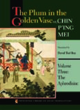 The Plum in the Golden Vase Or, Chin P'ing Mei, Volume 3 The Aphrodisiac