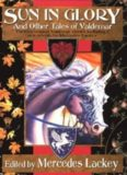 Sun in Glory and Other Tales of Valdemar
