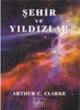 Şehir ve Yıldızlar - Arthur C. Clarke