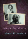 Walking Through Fire, 2nd Edition: A Life of Nawal El Saadawi