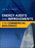 Energy audits and improvements for commercial buildings : a guide for energy managers and energy auditors