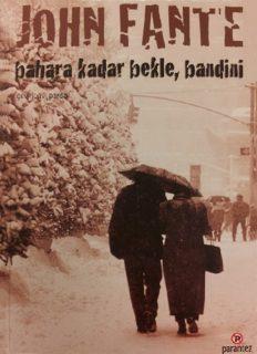 Bahara Kadar Bekle Bandini - John Fante
