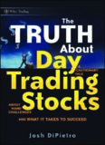 The Truth About Day Trading Stocks: A Cautionary Tale About Hard Challenges and What It Takes To Succeed (Wiley Trading)