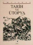 Tarih ve Ütopya - Emil Michel Cioran