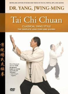 Tai Chi Chuan: Classical Yang Style: The Complete Long Form and Qigong