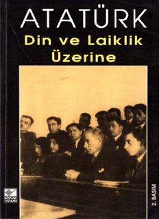 Atatürk: Din ve Laiklik Üzerine