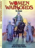 Women Warlords: An Illustrated History of Female Warriors