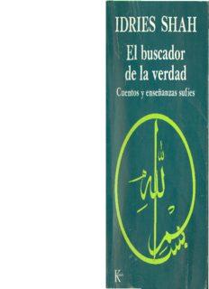 Page 1 IDRIES SHAH El buscador de la verdad Cuentos y enseñanzas sufíes Page 2 Idries Shah ...