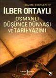 Osmanlı Düşünce Dünyası ve Tarihyazımı - İlber Ortaylı