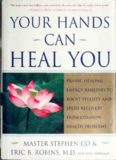 Your Hands Can Heal You. Pranic Healing Energy Remedies to Boost Vitality and Speed Recovery from Common Health Problems