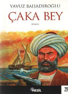 Çaka Bey - Yavuz Bahadıroğlu