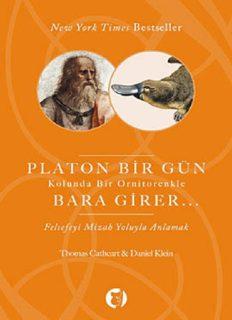 Platon Bir Gün Kolunda Bir Ornitorenkle Bara Girer - Daniel Klein, Thomas Cathert