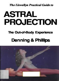 The Llewellyn Practical Guide to Astral Projection:  The Out-of -Body Experience