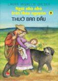 Ngôi Nhà Nhỏ Trên Thảo Nguyên Tập 9 -  Bốn năm đầu