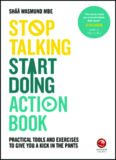 Stop Talking, Start Doing Action Book: Practical tools and exercises to give you a kick