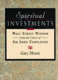 Spiritual Investments: Wall Street Wisdom from the Career of Sir John Templeton