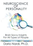 Neuroscience of Personality - Brain Savvy Insights For All Types of People