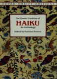 The Classic Tradition of Haiku: An Anthology (Dover Thrift Editions) by Bowers. Faubion