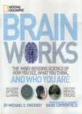 Brainworks  The Mind-bending Science of How You See, What You Think, and Who You Are