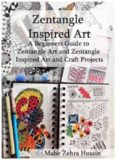 Zentangle Inspired Art: A Beginners Guide to Zentangle Art and Zentangle Inspired Art and Craft