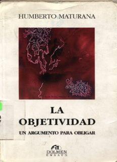 Maturana Humberto – La Objetividad Un Argumento Para Obligar