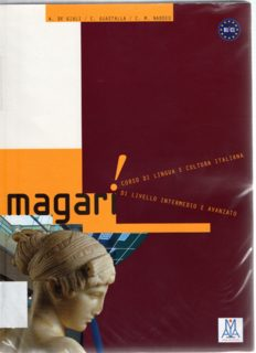Magari + 2 Audio CD's (Corso di Lingua e Cultura Italiana di Livello Intermedio e Avanzato)