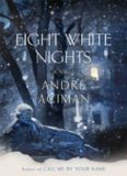 Eight White Nights: A Novel