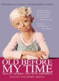Old Before My Time- Hayley Okines' Life with Progeria