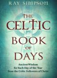 The Celtic Book of Days: Ancient Wisdom for Each Day of the Year From the Celtic Followers