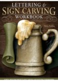 Lettering & Sign Carving Wookbook: 10 Skill-Building Projects for Carving and Painting Custom Signs