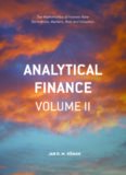 Analytical Finance: Volume II: The Mathematics of Interest Rate Derivatives, Markets, Risk and Valuation